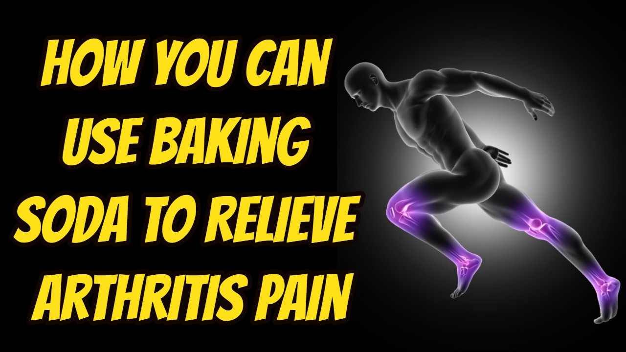 How You Can Use Baking Soda to Relieve Arthritis Pain