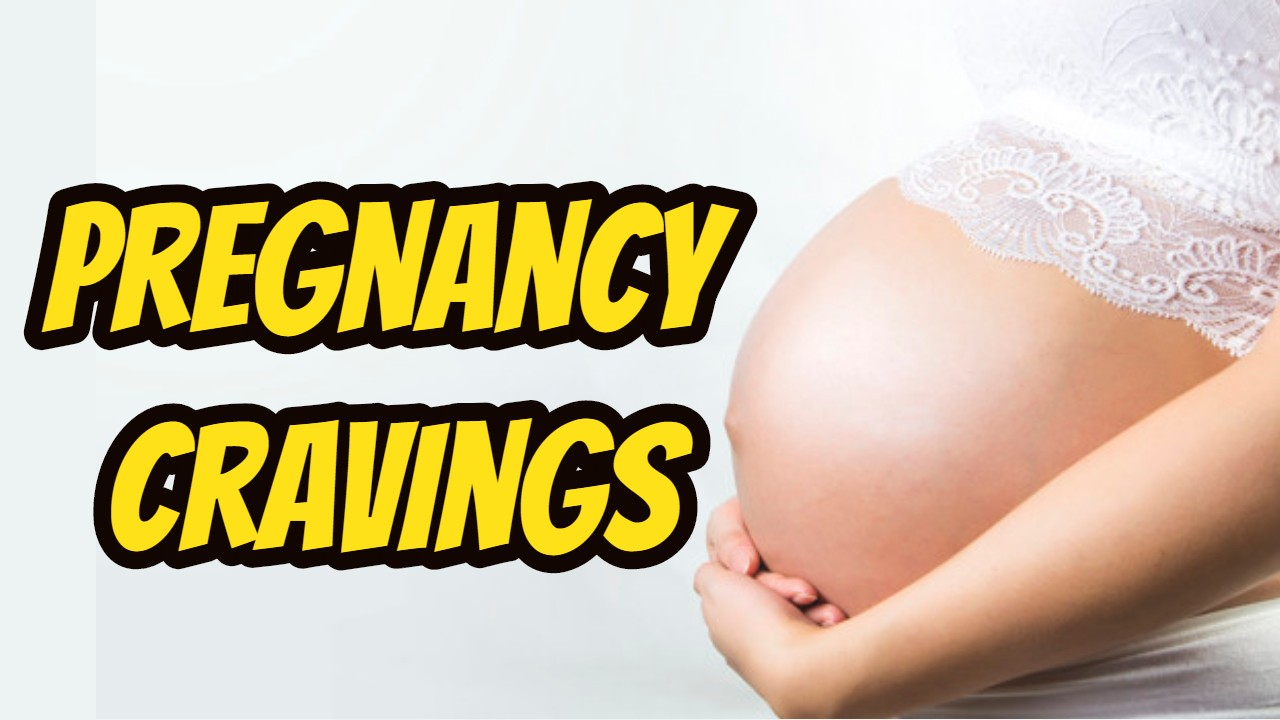 Most Common Pregnancy Cravings and What Causes Them
